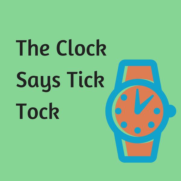 The Clock Says Tick Tock